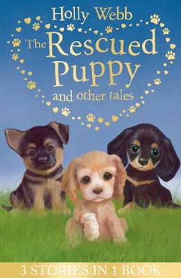 The Rescued Puppy and Other Tales: The Rescued Puppy, The Lost Puppy, The Secret Puppy