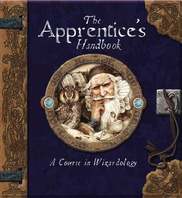 The Apprentice's Handbook: A Course in Wizardology