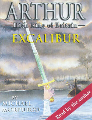 Arthur, High King of Britain - Excalibur