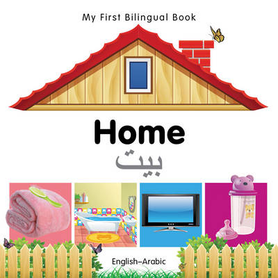 My First Bilingual Book - Home - English-arabic