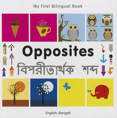My First Bilingual Book - Opposites: English-bengali