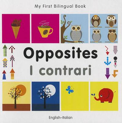 My First Bilingual Book - Opposites: English-italian
