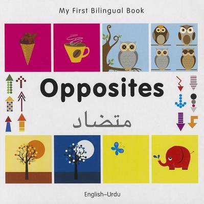 My First Bilingual Book - Opposites: English-urdu