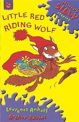 Seriously Silly Stories: Little Red Riding Wolf