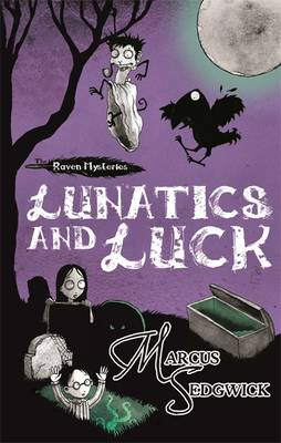 Raven Mysteries: Lunatics and Luck: Book 3