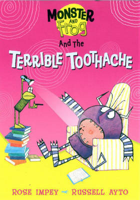 Monster And Frog and the Terrible Toothache