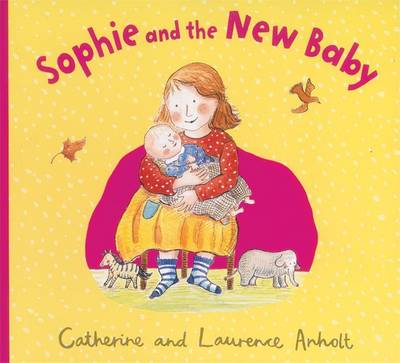 Anholt Family Favourites: Sophie and the New Baby