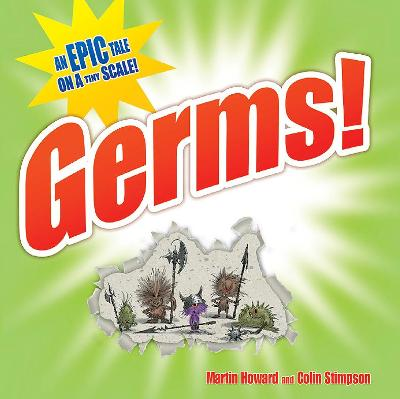Germs!: An Epic Tale on a Tiny Scale