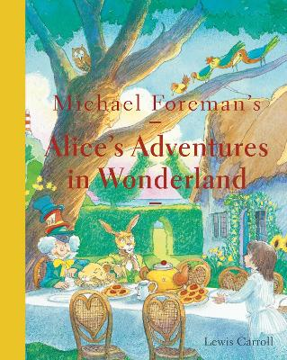 Michael Foreman's Alice's Adventures in Wonderland (2015 edition)