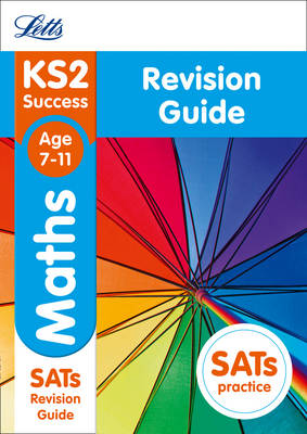 KS2 Maths SATs Revision Guide: For the 2019 Tests