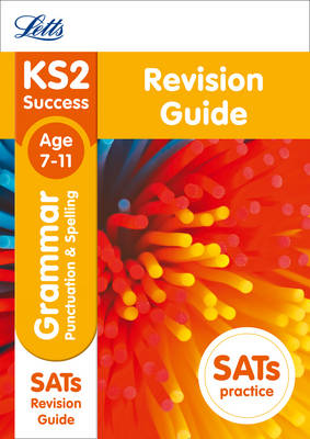 KS2 English Grammar, Punctuation and Spelling SATs Revision Guide: 2019 Tests