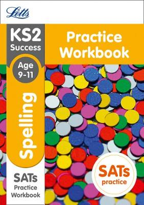 KS2 English Spelling Age 9-11 SATs Practice Workbook: 2018 Tests