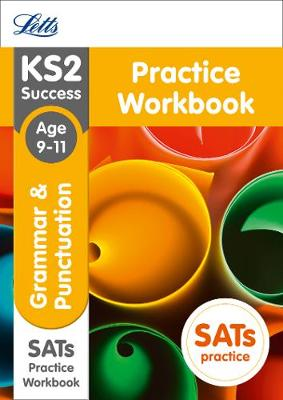 KS2 English Grammar and Punctuation Age 9-11 SATs Practice Workbook: 2018 Tests
