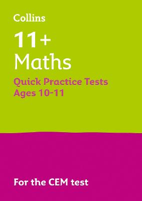 11+ Maths Quick Practice Tests Age 10-11 for the CEM tests