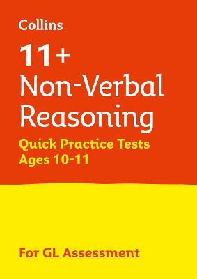 11+ Non-Verbal Reasoning Quick Practice Tests Age 10-11 for the GL Assessment tests