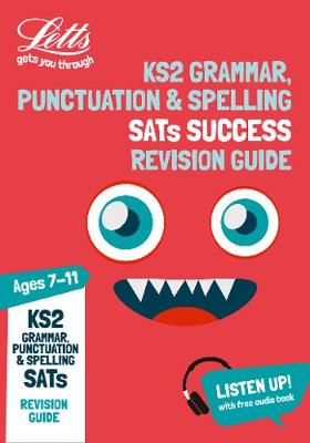 KS2 English Grammar, Punctuation and Spelling SATs Revision Guide: For the 2019 Tests