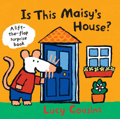 Is This Maisy's House?