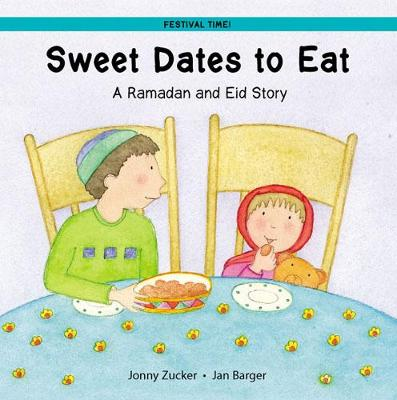 Sweet Dates to Eat: A Ramadan and Eid Story