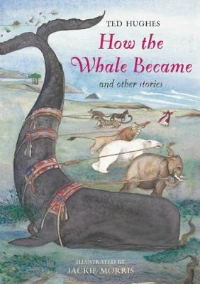 How the Whale Became: And Other Stories