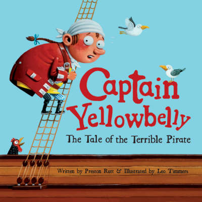 Captain Yellowbelly the Tale of the Terrible Pirate
