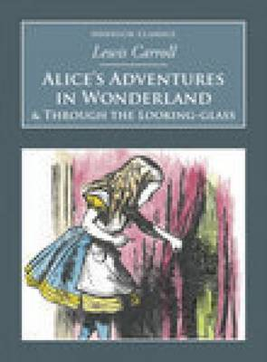 Alice in Wonderland and Through the Looking-Glass: Nonsuch Classics