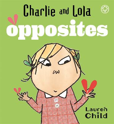 Charlie and Lola: Opposites: Board Book