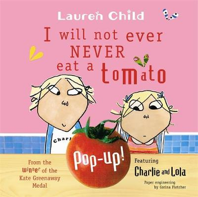 Charlie and Lola: I Will Not Ever Never Eat a Tomato: Board Book