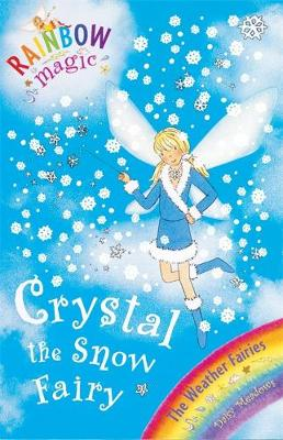 Crystal The Snow Fairy: The Weather Fairies Book 1