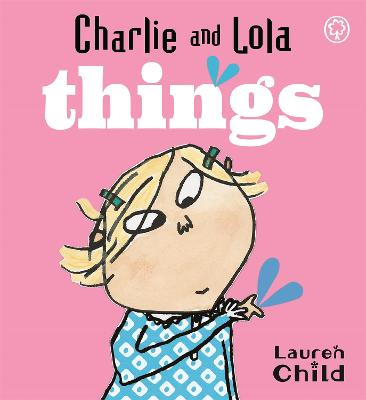 Charlie and Lola: Things: Board Book