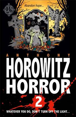 Horowitz Horror: Eight Sinister Stories You'll Wish You'd Never Read