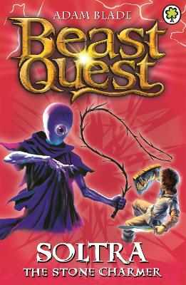 Beast Quest: Soltra the Stone Charmer: Series 2 Book 3