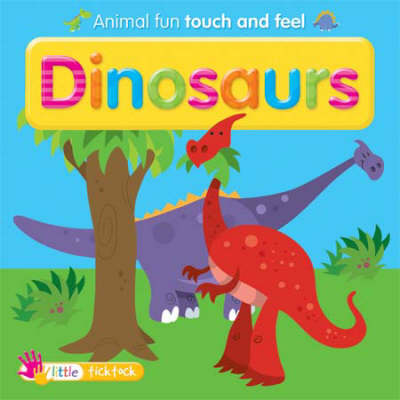 Dinosaurs: Touch and Feel