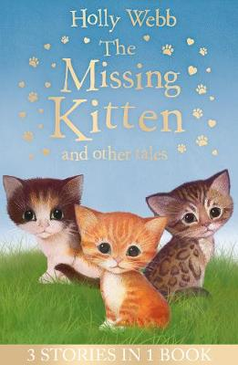 The Missing Kitten and other tales: The Missing Kitten, The Frightened Kitten, The Kidnapped Kitten