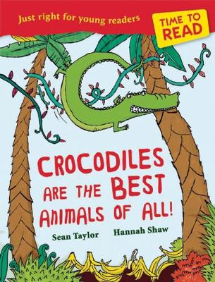 Time to Read: Crocodiles are the Best Animals of All!