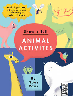 Show + Tell: Animal Activities: With 3 Posters, 40 Stickers and Coloring + Activity Book