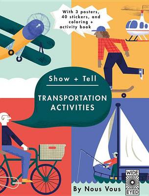 Show + Tell: Transportation Activities: With 3 Posters, 40 Stickers, and Coloring + Activity Book