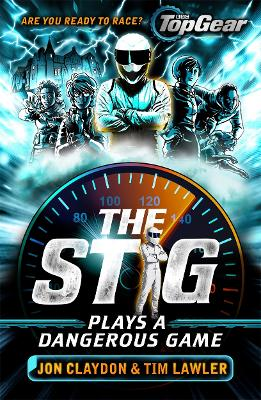 The Stig Plays a Dangerous Game: A Top Gear book
