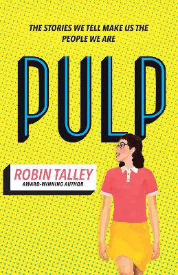 Pulp: The Must Read Inspiring Lgbt Novel from the Award Winning Author Robin Talley