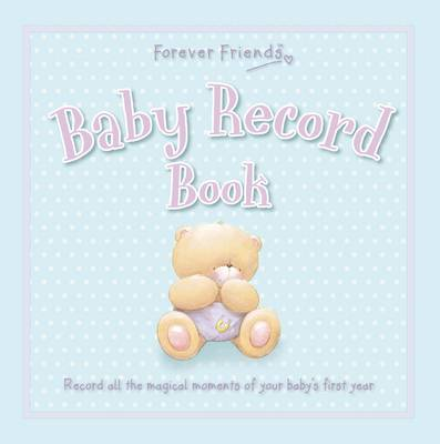 Forever Friends: Baby Record Book