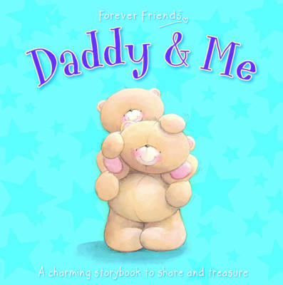 Forever Friends: Daddy & Me