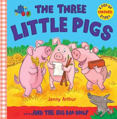 The Three Little Pigs: ..and the Big Bad Wolf