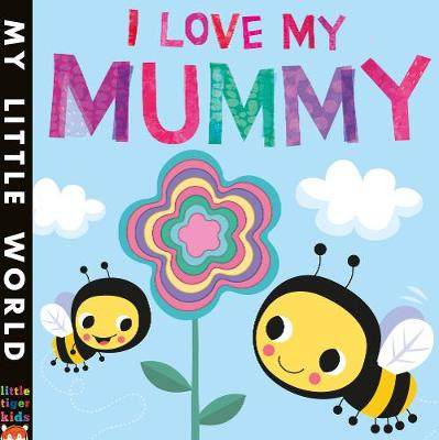 I Love My Mummy: A blossoming book of giving