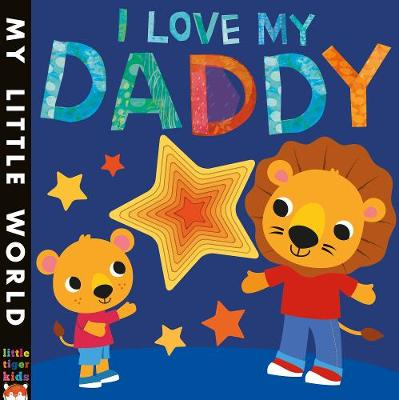 I Love My Daddy: A star-studded book of giving