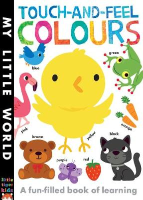 Touch-and-feel Colours: A Fun-filled Book of Learning