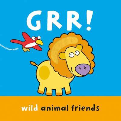 GRR!: Wild Animal Friends