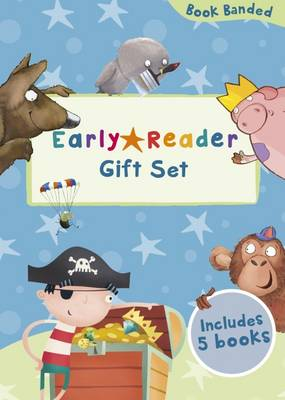Early Reader Gift Set: (I Wish I'd Been Born a Unicorn, A Gold Star for George, Pirates Don't Drive Diggers, the Four Little Pigs, Grumpy King Colin)