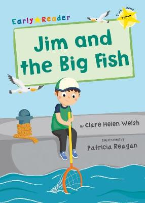 Jim and the Big Fish (Yellow Early Reader)