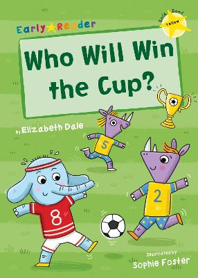 Who Will Win the Cup? (Yellow Early Reader)