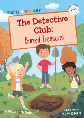 The Detective Club: Buried Treasure: (White Early Reader)
