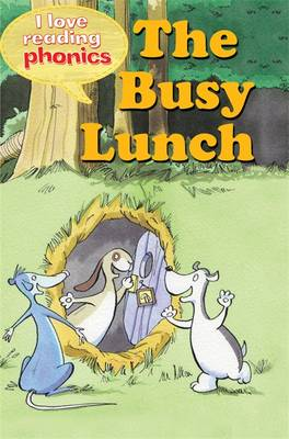I Love Reading Phonics Level 2: The Busy Lunch